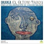 Buıka & Chuco Valdez El Ultımo Trago