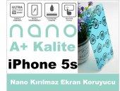 Iphone 5s Nano Ultra İnce A+ Kırılmaz Ekran Koruyucu