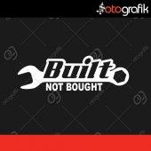 Otografik Buılt Not Bought Oto Sticker
