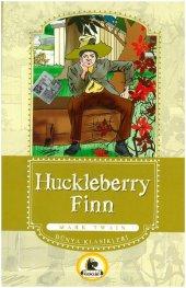 Huckleberry Finn (Büyümeden Önce Okunacak Kitaplar)