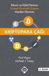 Kriptopara Çağı Bitcoin Ve Dijital Paranın Küresel Ekonomik Sisteme Meydan Okuması