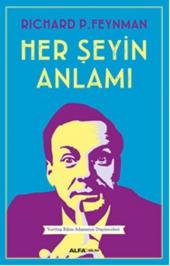Her Şeyin Anlamı Richard Phillips Feynman Osman Alfa Yayınları