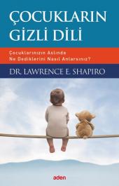 çocukların Gizli Dili Dr. Lawrence E. Shapiro Aden Yayınevi