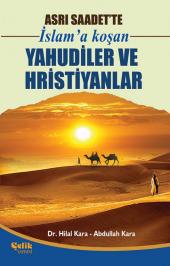 Asrı Saadette İslama Koşan Yahudiler Ve Hristiyanlar Abdullah Kara Çelik Yayınevi