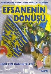 Efsanenin Dönüşü Fenerbahçe H.can İkizler Alfa