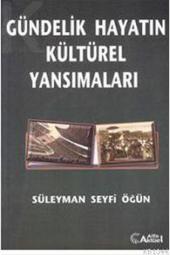 Gündelik Hayatın Kültürel Yansımaları Süleyman Seyfi Öğün Alfa Aktüel Yayınları