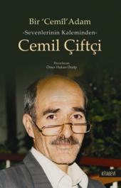Bir Cemil Adam Sevenlerinin Kaleminden Cemil Çiftçi Kitabevi Yayınları