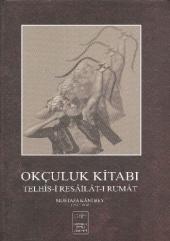Okçuluk Kitabı Ciltli Nermin Suner Pekin İstanbul Fetih Cemiyeti Yayınları