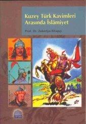 Kuzey Türk Kavimleri Arasında İslamiyet Zekeriya Kitapçı