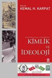 Osmanlıdan Günümüze Kimlik Ve İdeoloji Kemak Karpat Timaş