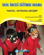 Sosyal Duygusal Gelişim Kitabı Okul Öncesi Eğitimde Drama