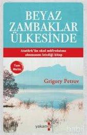 Beyaz Zambaklar Ülkesinde (Tam Metin) Grigory Petrov