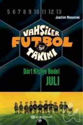 Vahşiler Futbol Takımı 4 Dört Kişiye Bedel Juli (Ciltli)