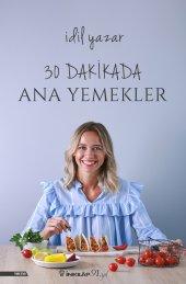 30 Dakikada Ana Yemekler (İmzalı) İdil Yazar