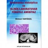 Entamoeba Histolytica Ve Klinik Laboratuvar Yönleriyle Amibiyaz