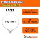 Plastik Tabela Yuvarlak Tabela (1 Adet)