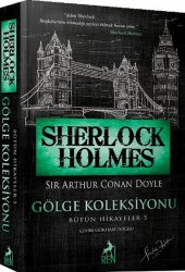Sherlock Holmes Gölge Koleksiyonu Bütün Hikayeler 5