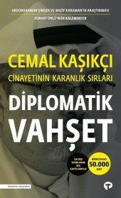 Diplomatik Vahşet Cemal Kaşıkçı Cinayetinin Karanlık Sırları