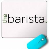 The Barista Coffee Kahve Espresso Twenty Two Mouse Pad