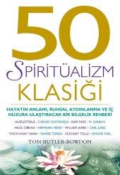 50 Spiritüalizm Klasiği Hayatın Anlamı, Ruhsal Aydınlanma Ve İç Huzura Ulaştıracak Bir Bilgelik Rehberi